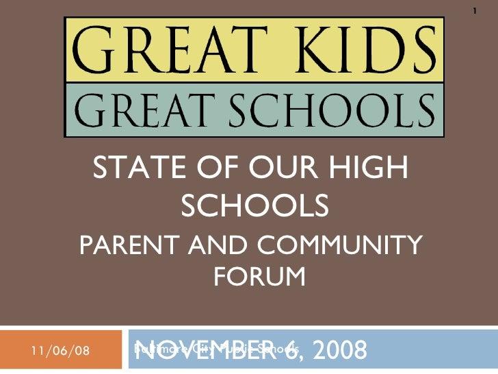 Baltimore City Public Schools <ul><li>STATE OF OUR HIGH SCHOOLS  </li></ul><ul><li>PARENT AND COMMUNITY FORUM </li></ul><u...