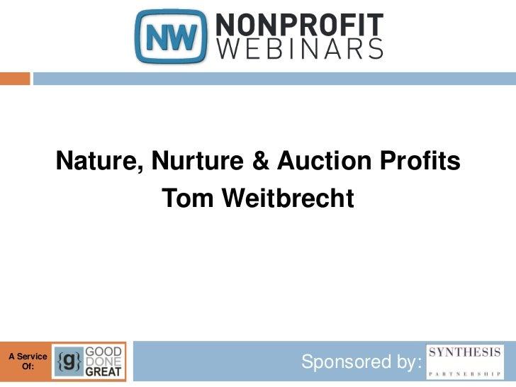 Nature, Nurture & Auction Profits