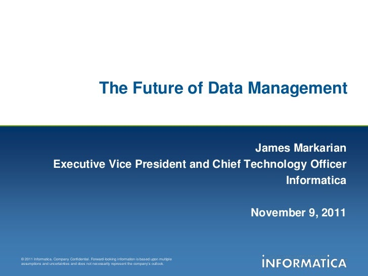 The Future of Data Management                                                        James Markarian                   Exe...