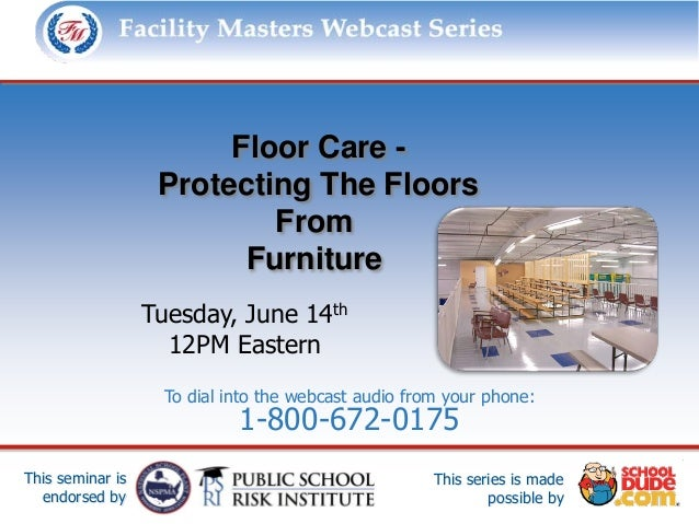 Facility Masters Webcast Series                         This series is made possible by:                        Floor Care...