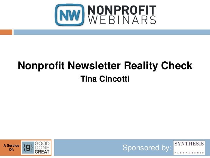 Nonprofit Newsletter Reality Check                   Tina CincottiA Service   Of:                        Sponsored by:
