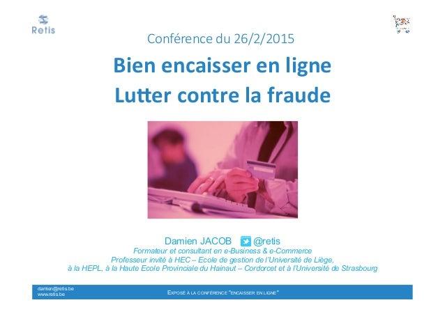Damien JACOB @retis Formateur et consultant en e-Business & e-Commerce Professeur invité à HEC – Ecole de gestion de l'Uni...