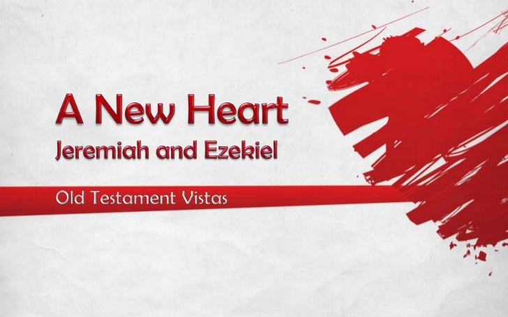 A New Heart<br />Jeremiah and Ezekiel<br />Old Testament Vistas<br />