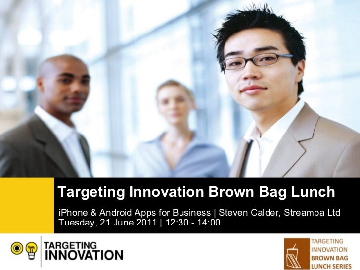 iPhone & Android Apps for Business | Steven Calder, Streamba Ltd  Tuesday, 21 June 2011 | 12:30 - 14:00 Targeting Innovati...
