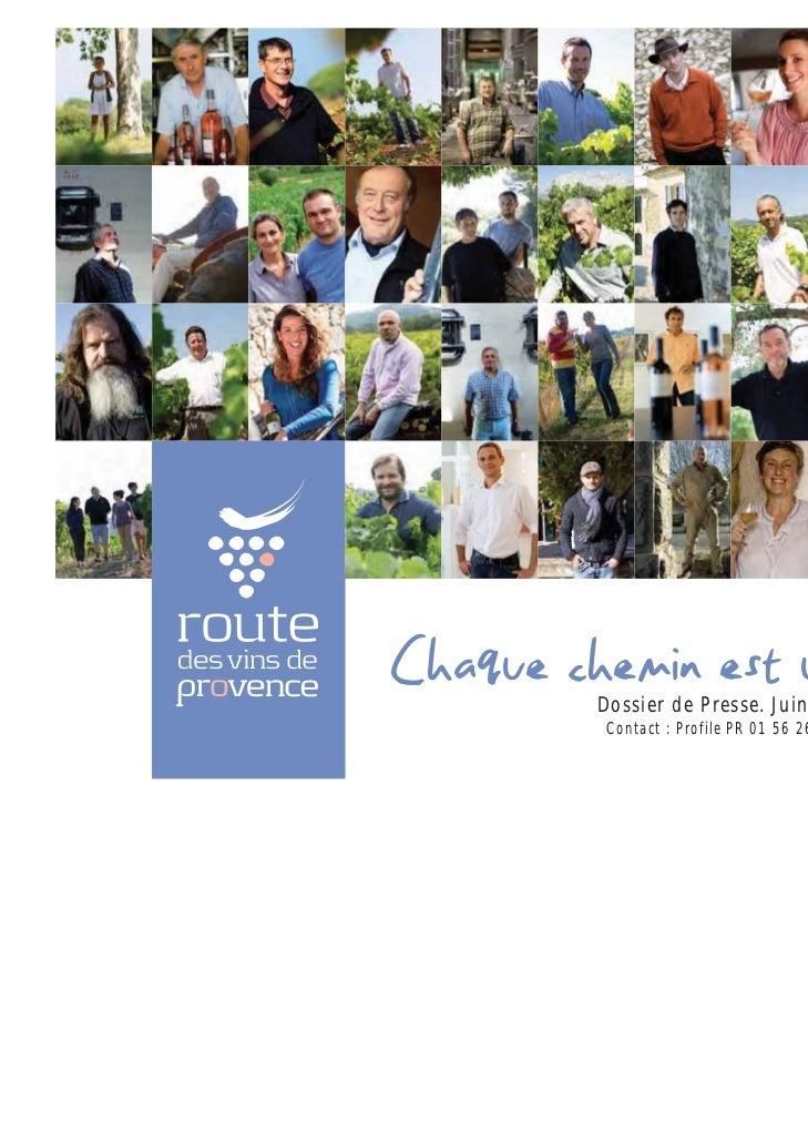 Chaque chemin est une rencontre         Dossier de Presse. Juin 2011.         Contact : Profile PR 01 56 26 72 00
