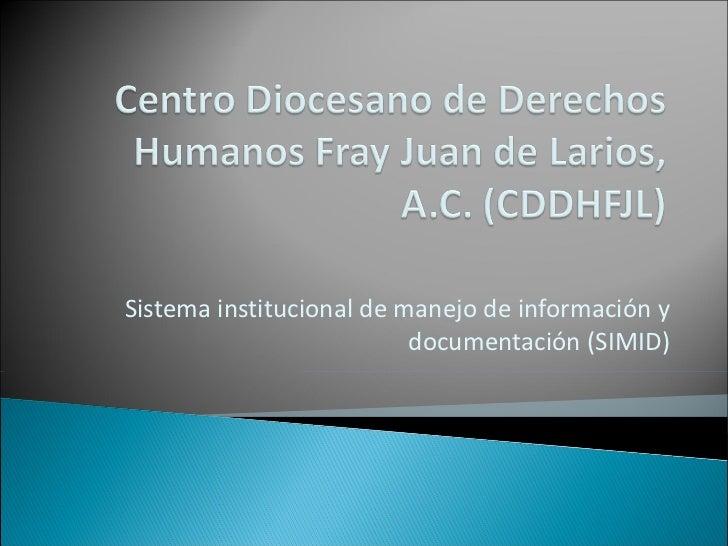Sistema institucional de manejo de información y documentación (SIMID)