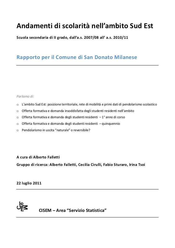 Andamentidiscolaritànell'ambitoSudEstScuolasecondariadiIIgrado,dall'a.s.2007/08all'a.s.2010/11Rapportop...
