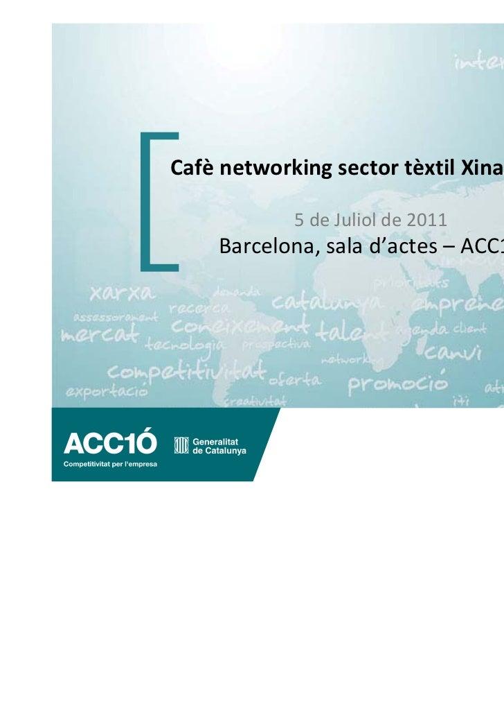 Cafè networking sectortèxtilXina‐ India            5deJuliolde2011     Barcelona,salad'actes– ACC10