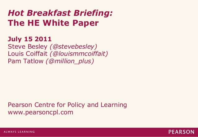 110711  Hot Breakfast Briefing on the HE White Paper