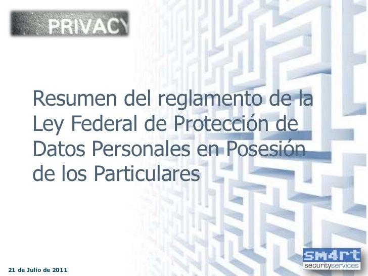 Resumen del Anteproyecto del Reglamento de la Ley Federal de Protección de Datos Personales en Posesión de los Particulares