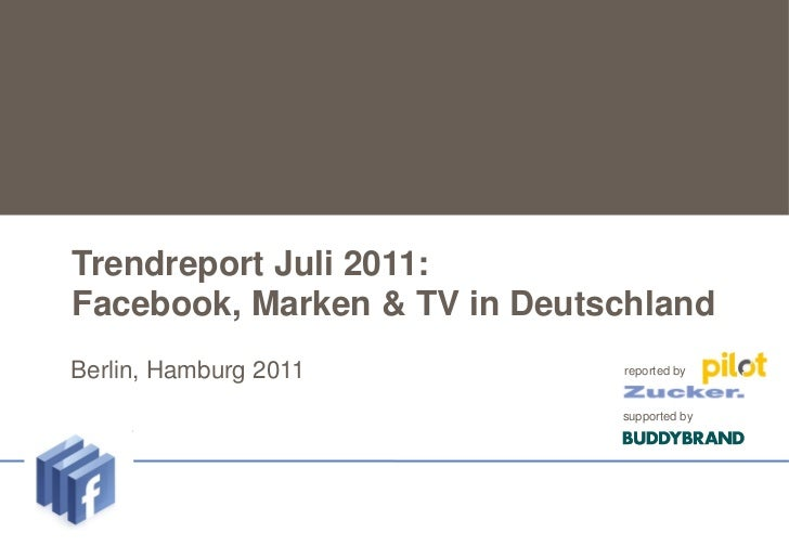 Trendreport Juli 2011: Facebook, Marken & TV in Deutschland