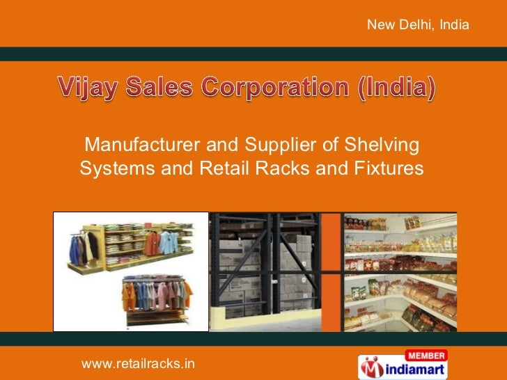 Manufacturer and Supplier of Shelving Systems and Retail Racks and Fixtures