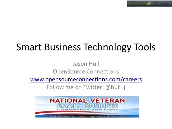 Smart Business Technology Tools<br />Jason Hull<br />OpenSource Connections<br />www.opensourceconnections.com/careers<br ...