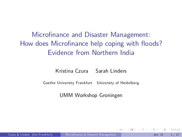 Micro…nance and Disaster Management: How does Micro…nance help coping with ‡oods? Evidence from Northern India Kristina Cz...