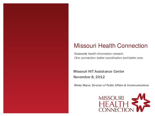 Missouri Health ConnectionStatewide health information networkOne connection: better coordination and better care.Missouri...