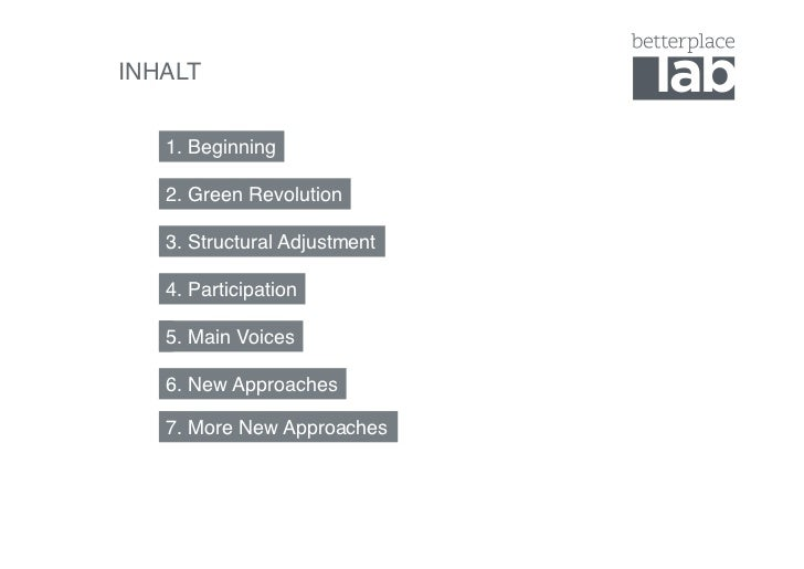 INHALT!   1. Beginning!   2. Green Revolution !   3. Structural Adjustment !   4. Participation!   5. Main Voices!   6. Ne...