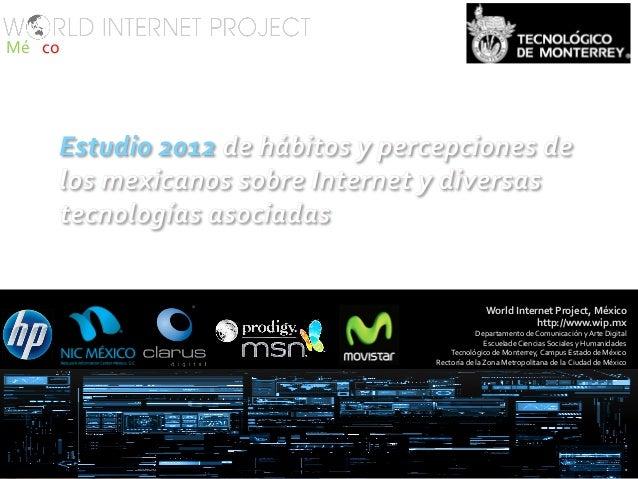 2012: Estudio de hábitos y percepciones de los mexicanos sobre Internet y tecnologias asociadas