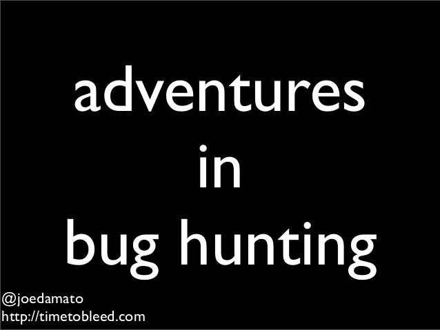 adventuresinbug hunting@joedamatohttp://timetobleed.com