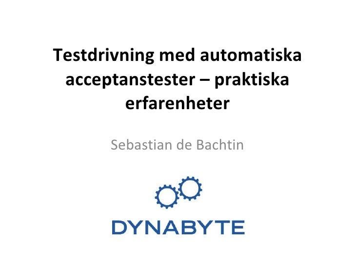 Testdrivning med automatiska acceptanstester – praktiska erfarenheter