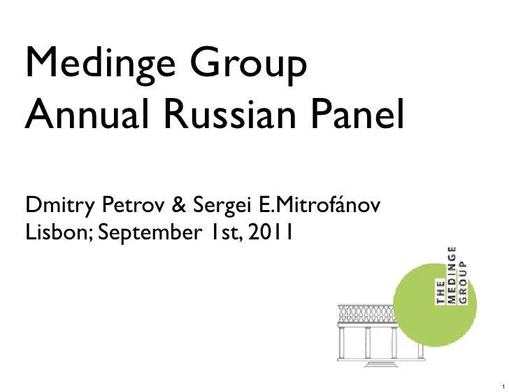 Medinge GroupAnnual Russian PanelDmitry Petrov & Sergei E.MitrofánovLisbon; September 1st, 2011                           ...