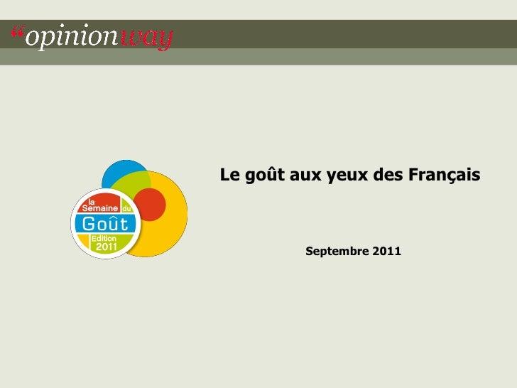 Le goût aux yeux des Français                         Septembre 2011 16/09/2011                     ...