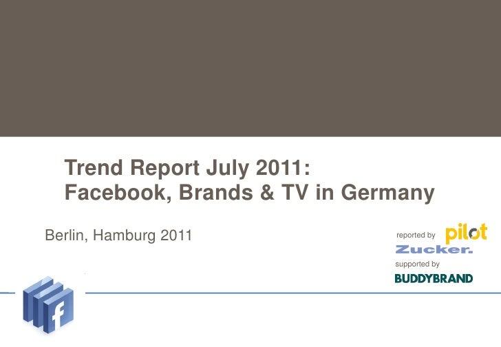 Trend Report July 2011:  Facebook, Brands & TV in Germany