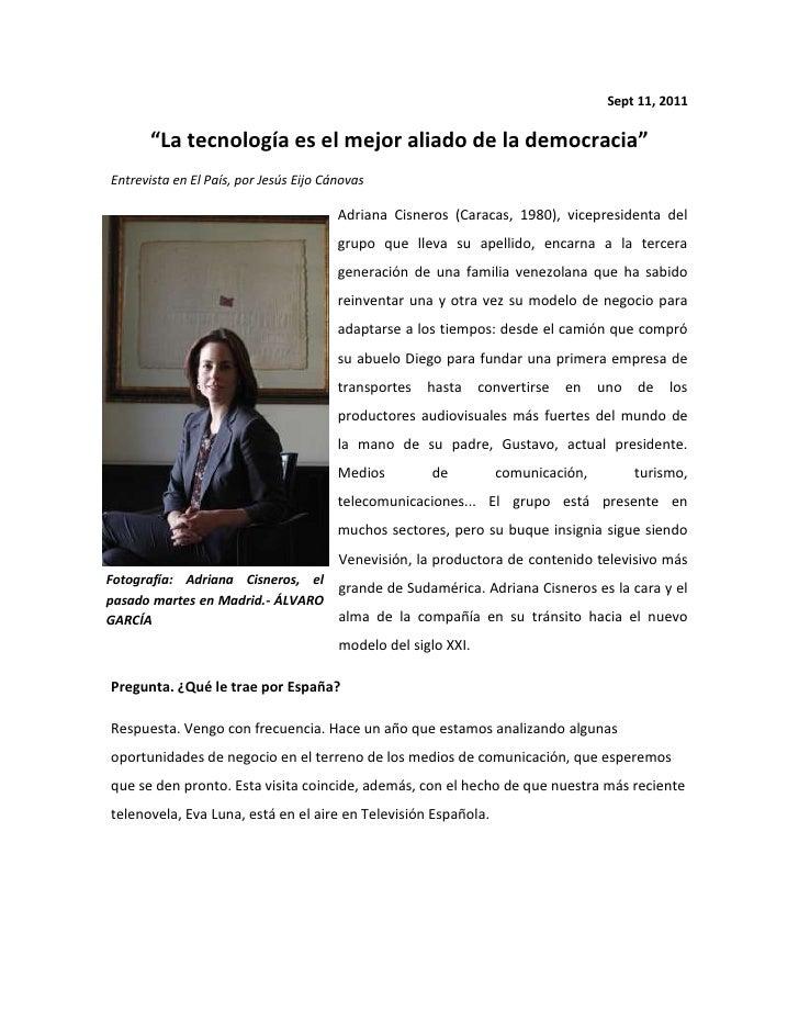 """Sept 11, 2011<br />""""La tecnología es el mejor aliado de la democracia""""<br />Entrevista en El País, por Jesús Eijo Cánovas<..."""