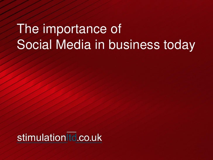 The importance ofSocial Media in business today