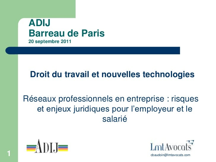 ADIJ     Barreau de Paris     20 septembre 2011     Droit du travail et nouvelles technologies    Réseaux professionnels e...