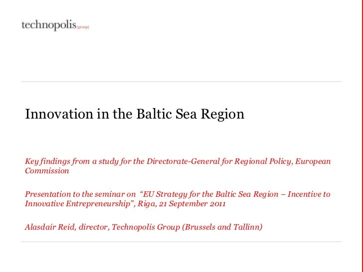 Innovation in the Baltic Sea RegionKey findings from a study for the Directorate-General for Regional Policy, EuropeanComm...
