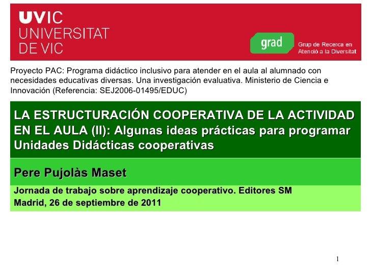 LA ESTRUCTURACIÓN COOPERATIVA DE LA ACTIVIDAD EN EL AULA (II): Algunas ideas prácticas para programar Unidades Didácticas ...