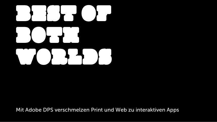 BEST OFBOTHWORLDSMit Adobe DPS verschmelzen Print und Web zu interaktiven Apps