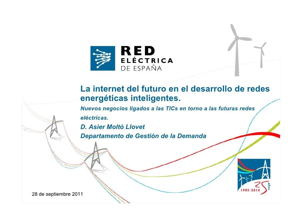 La internet del futuro en el desarrollo de redes                   energéticas inteligentes.                   Nuevos nego...