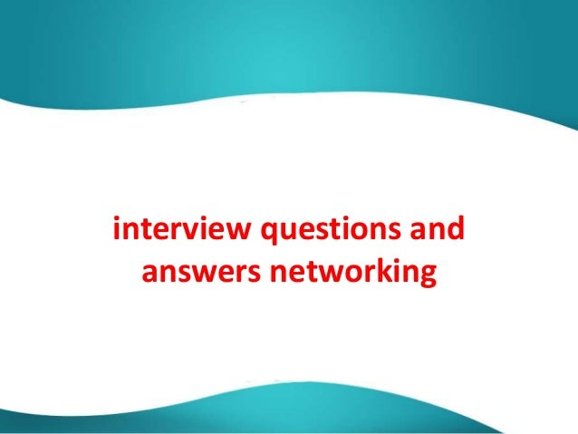 interview questions and answers networking