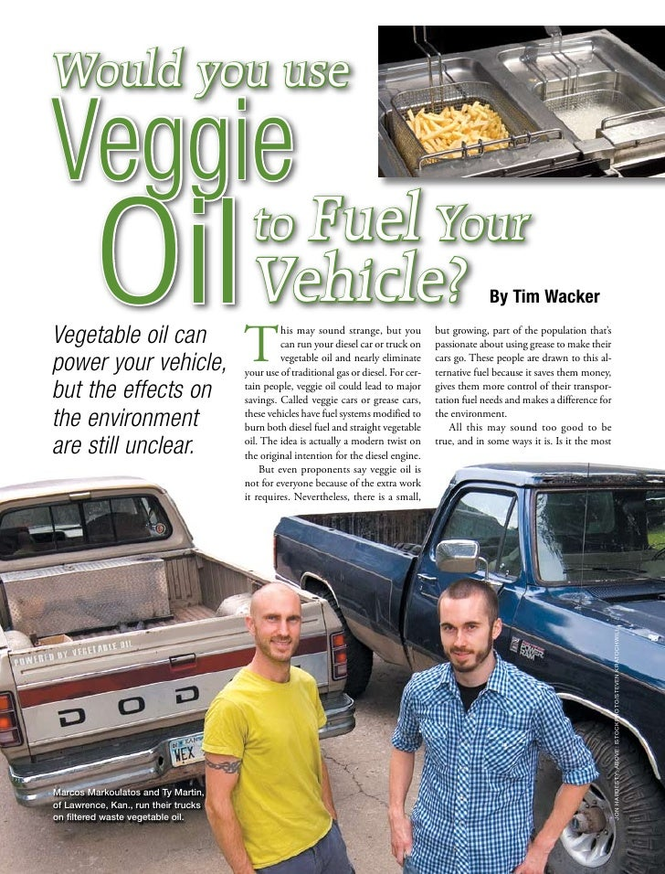 Would you useVeggie         Oil Vehicle?Vegetable oil canpower your vehicle,                   T                          ...