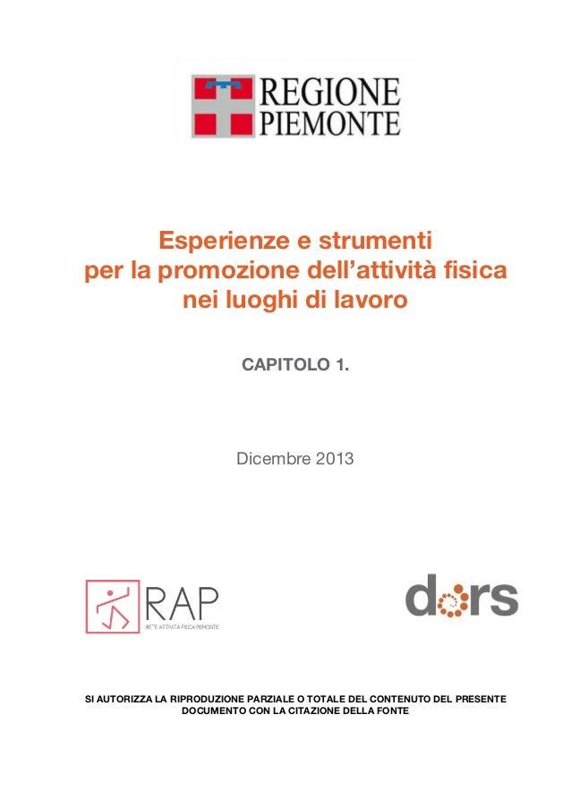 1 Esperienze e strumenti per la promozione dell'attività fisica nei luoghi di lavoro CAPITOLO 1. Dicembre 2013 SI AUTORIZZ...