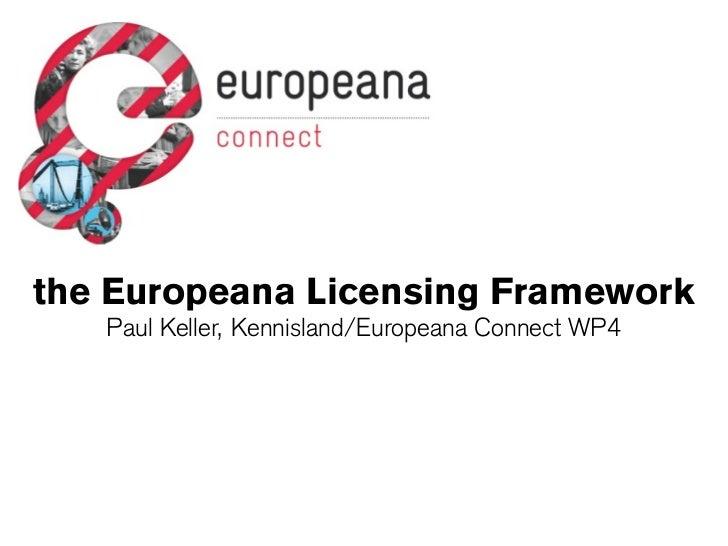 the Europeana Licensing Framework   Paul Keller, Kennisland/Europeana Connect WP4