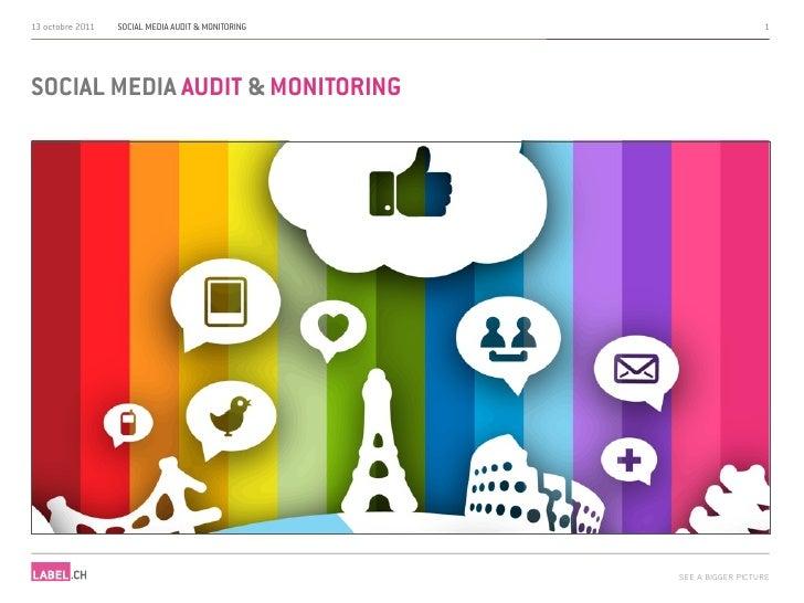 13 octobre 2011   SOCIAL MEDIA AUDIT & MONITORING                     1SOCIAL MEDIA AUDIT & MONITORING                    ...