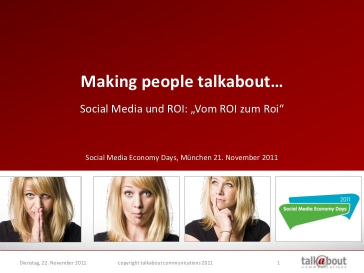 "Making people talkabout…                        Social Media und ROI: ""Vom ROI zum Roi""                          Social Me..."