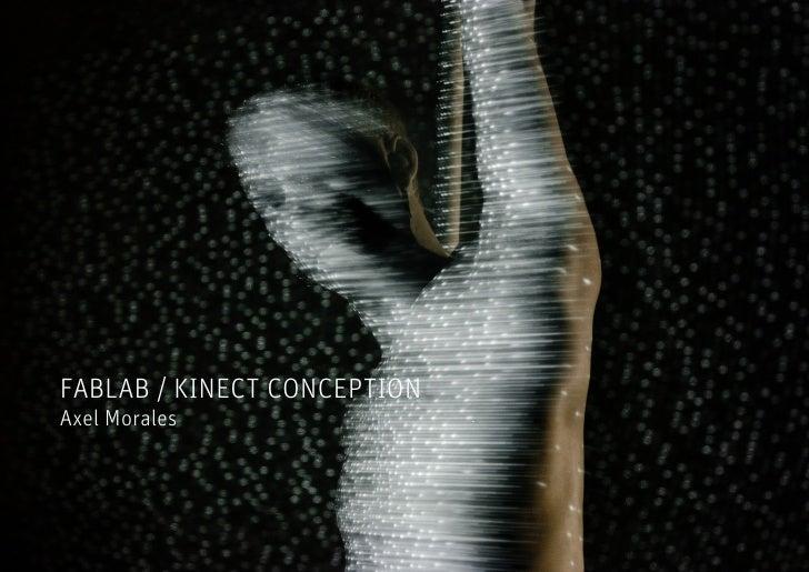FABLAB / KINECT CONCEPTIONAxel Morales