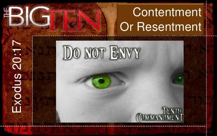 Contentment               Or ResentmentExodus 20:17