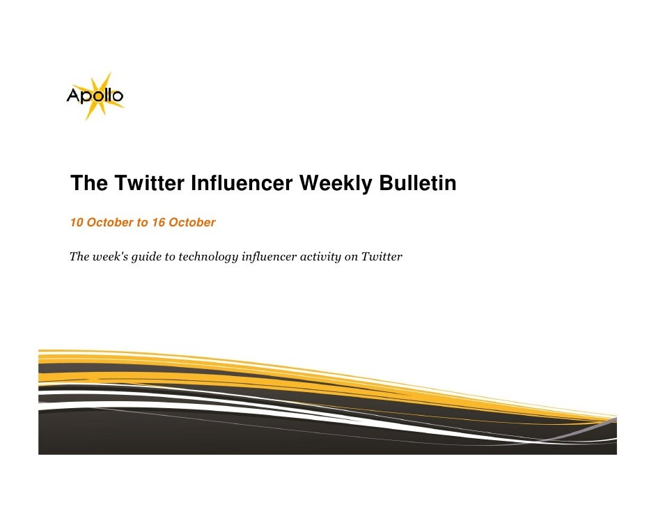 The Twitter Influencer Weekly Bulletin10 October to 16 OctoberThe weeks guide to technology influencer activity on Twitter