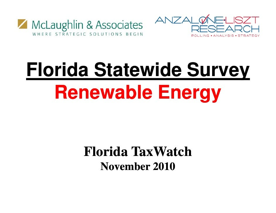 Florida Statewide Survey        State ide S r e   Renewable Energy      Florida TaxWatch          i        November 2010