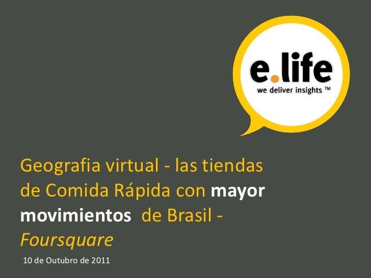 Geografia virtual - las tiendas  de Comida Rápida con mayor movimientos  de Brasil - Foursquare