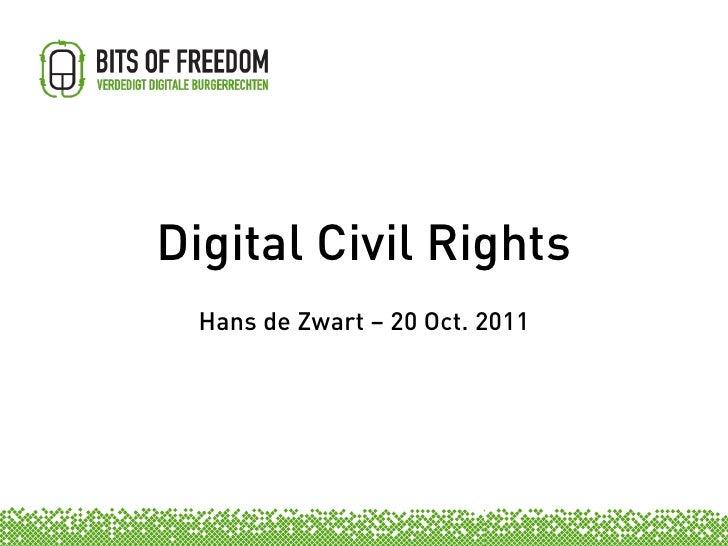 Digital Civil Rights  Hans de Zwart – 20 Oct. 2011