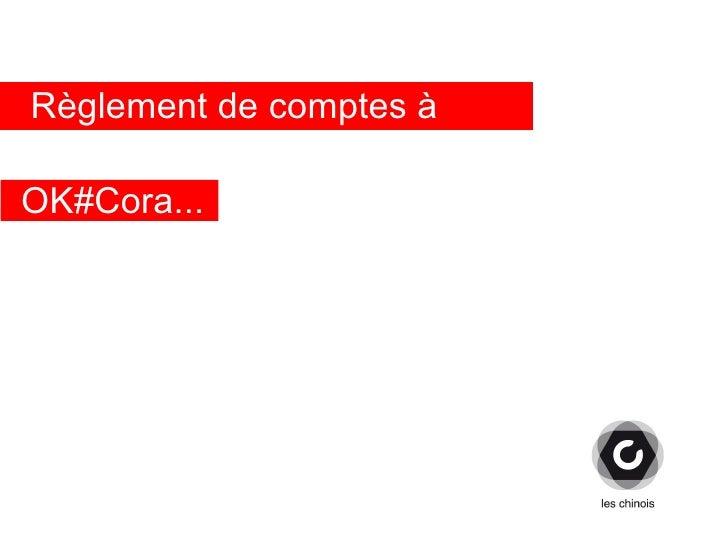 Règlement de comptes àOK#Cora...