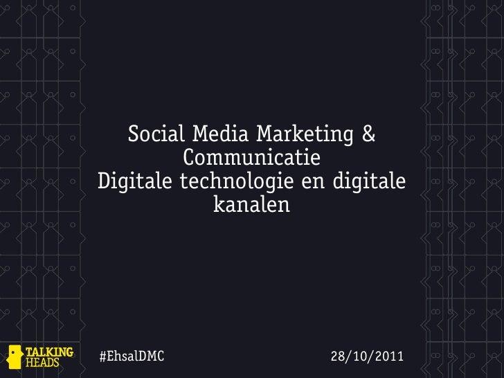 Social Media Marketing &         CommunicatieDigitale technologie en digitale            kanalen#EhsalDMC               28...