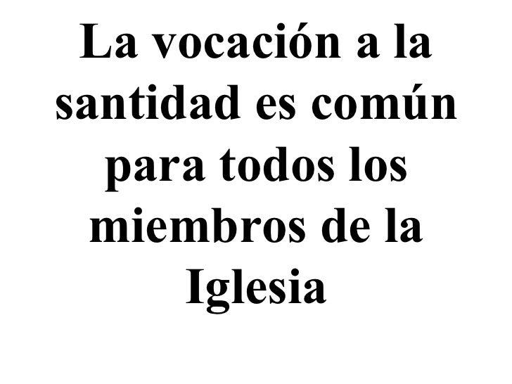 111029 la vocación común a la santidad