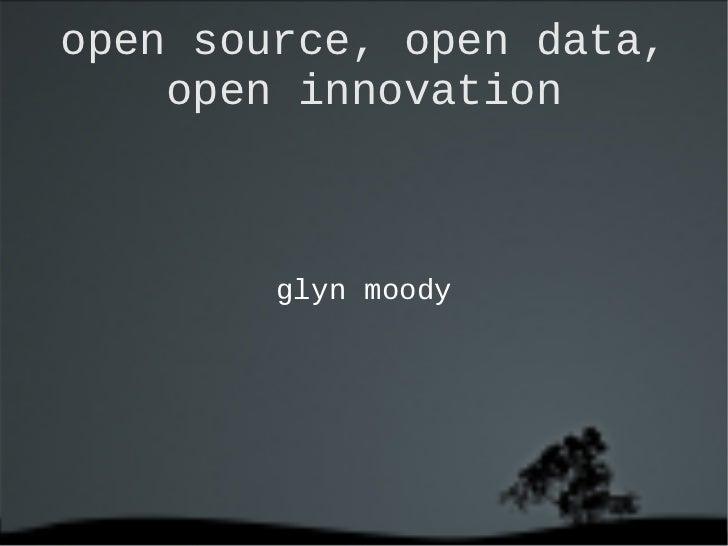 open source, open data,  open innovation <ul>glyn moody </ul>