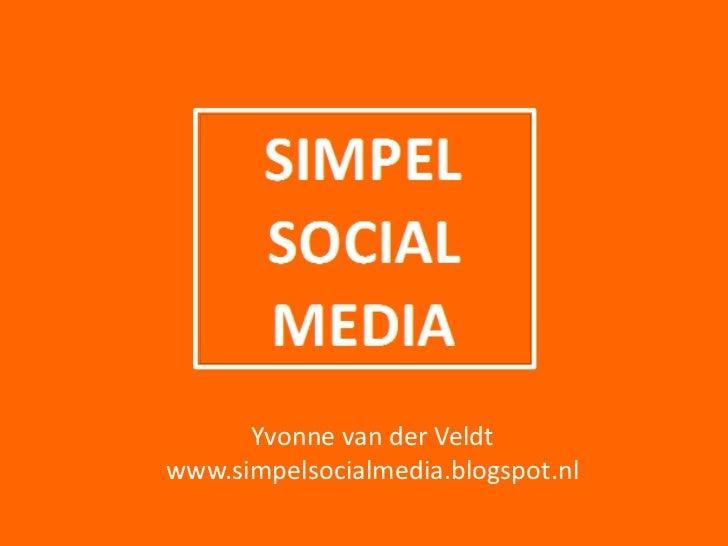 Yvonne van der Veldtwww.simpelsocialmedia.blogspot.nl